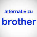 Brother, alternativ zu